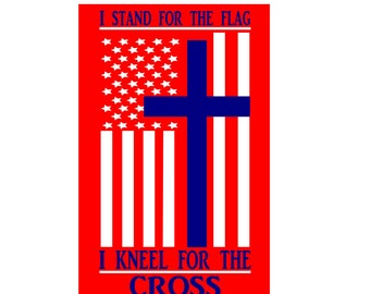 I stand for the flag I kneel for the cross  SVG DFX Cut file  Cricut explore file  wood sign decal Patriotic t shirt