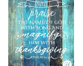 Psalms 69:11 I will praise the name of God with song and magnify Him with thanksgiving  SVG DFX Cut file Cricut explore file wood sign decal