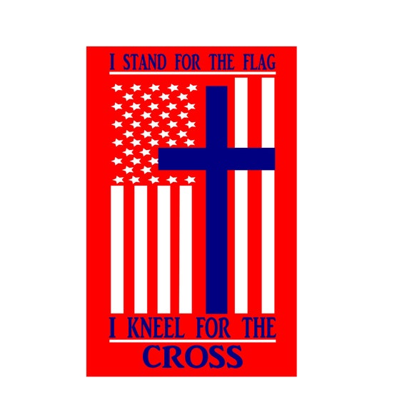 I Stand For The Flag I Kneel For The Cross Svg Dfx Cut File