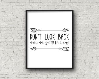 Don't Look Back You're Not Going That Way, Motivational Quote, Tribal Arrow, Arrow Decor, Arrow Print, Typography Quote, Inspirational Print
