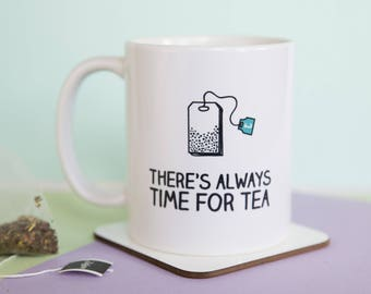 There's always time for tea Mug (With Gift Box)