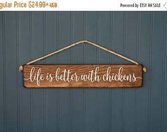 Chicken Coop Sign - Life is Better with Chickens Wood Sign -  Indoor or Outdoor - Rustic Decor - Backyard Chickens - Chicken Gift for Her