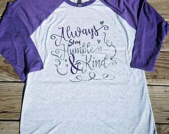 Always stay humble and kind, always stay humble and mind shirt, stay humble, Christian Shirt, Christian woman shirt, Christian Apparel