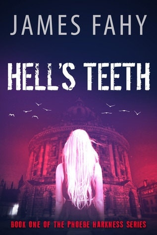 Hells Teeth by James Fahy