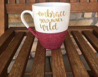 Embrace Your Inner Wild Glitter Mug, Hippie Mug, Wild Child Mug, Boho Mug, Gypsy Mug, Wild Things, Embrace Wild, Gift For Mom, Pink Glitter