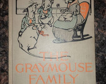 The Graymouse Family Nellie Leonard hardcover book 1916 vintage mouse mice