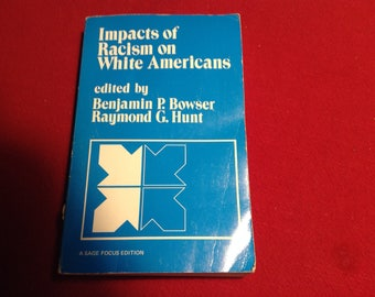 Impacts of Racism on White Americans, 1981 Edition