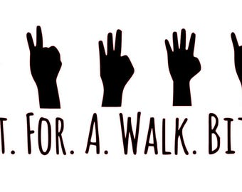 Buffy the Vampire Slayer - Out. For. A. Walk. Bitch. - Decal