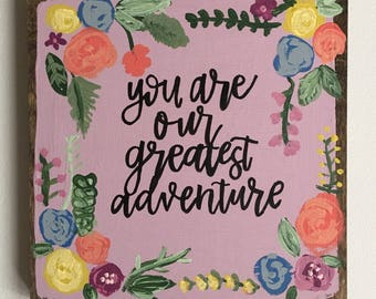You Are Our Greatest Adventure Adventure