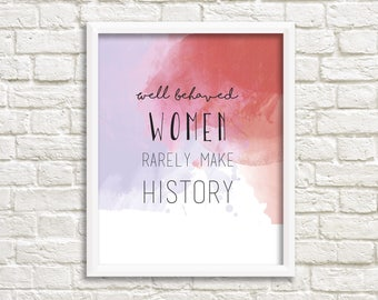 Well Behaved Women, Wall Art Print
