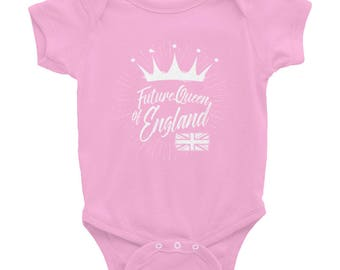 future queen of England, who knows who this little one will grow up to be! Infant Bodysuit