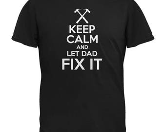 Fathers Day Keep Calm Let Dad Fix It Adult T-Shirt