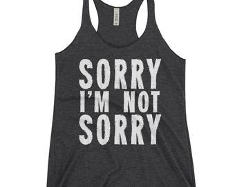 Sorry I'm Not Sorry - Women's Racerback Tank