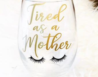 Tired as a mother wine glass