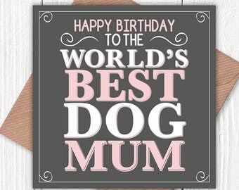 Happy Birthday to the World's Best Dog Mum/Mom card, dog mom, dog mum, dog lovers, vintage-look greetings cards