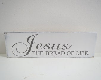 Jesus The Bread Of Life Sign/Religious Sign/Hand Painted Scripture Sign/Inspirational Sign