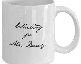 WAITING for MR. DARCY Coffee Mug - Pride and Prejudice Fan Gift - Will Darcy - Jane Austen Book Lover - 11 oz white coffee tea cup