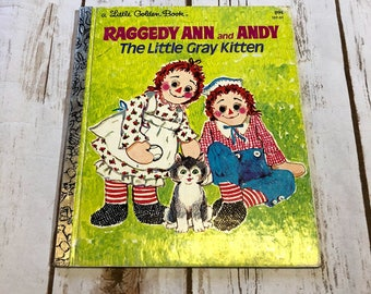 Vintage Childrens Book, Vintage Raggedy Ann and Andy Book, Raggedy Ann & Andy The Little Gray Kitten, Little Golden Book, Raggedy Ann Gift
