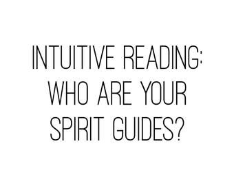 Intuitive Reading: Who are your spirit guides?
