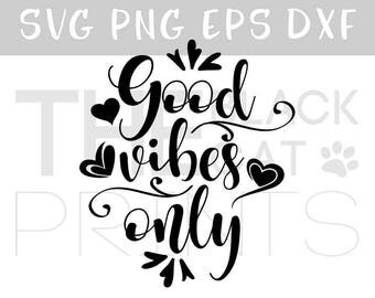 Good vibes only svg file Cricut DIY svg Cutting file cursive Good vibes svg with saying SVG Download cut files Positive Vibes svg files cut