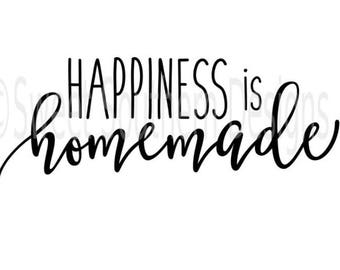 Happiness is homemade SVG PDF DXF instant download design for cricut or silhouette