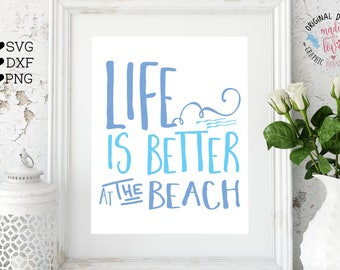 beach svg, Life is Better At the Beach svg, summer svg, life svg, summer cutting file, summer iron on, summer beach svg, girl svg, iron on