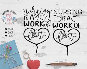 nurse svg file, nursing svg file,  nurse quotes, nursing is a work of the heart Cut File in svg, dxf, png, nurse cut file, nurse printable