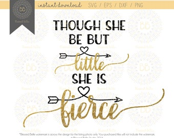 though she be but little she is fierce svg, baby girl svg, eps, dxf, png file, Silhouette, Cricut