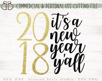 its a new year yall SVG, new year svg, 2018 svg, eps, dxf, png cut file, Silhouette, Cricut