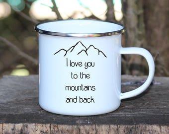 Camp Mug, Camping Cup, Enamel Mug, I Love You to the Mountains and Back
