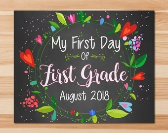 First Day of First Grade Sign - First Day of 1st Grade Sign - August 2018 - Floral Chalkboard - First Day of School Photo Prop Sign
