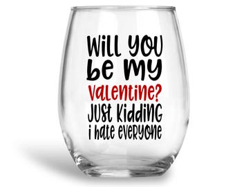Will You Be My Valentine? Funny Valentines Day, Funny Valentine Day Gift, Funny Valentines, Funny Wine Glass, By my Valentine