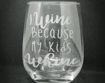 I wine because my kids whine