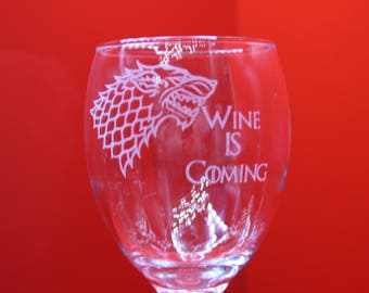 Wine Is Coming Wine Glass With The Stark Dire Wolf Game Of Thrones Laser Engraved Sigil