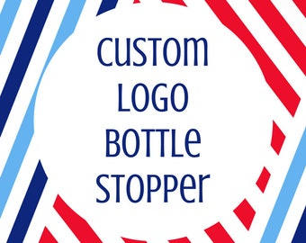 Custom Logo Bottle Stopper- Custom Bottle Stopper- Military Gift- Small Business Gift