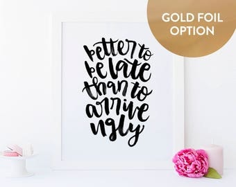 Better To Be Late Than To Arrive Ugly Bathroom Decor - Funny Bathroom Wall Decor - Funny Vanity Decor - Bathroom Sign - Funny Bathroom Art