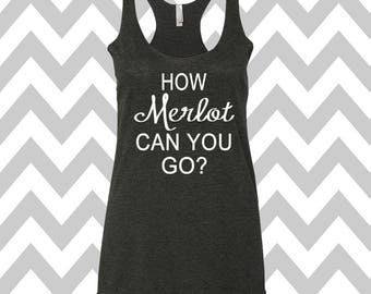 How Merlot Can you Go Tank Top Running Tee Exercise Tank Wine Tee Running Tank Top Cute Gym Tank Top Funny Workout Top  Wine Drinking Tank
