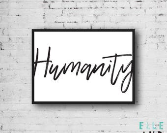 Humanity // Be Kind // Monochrome // Modern // A4 // A5 // Home Decor // Poster // Kindness // Bedroom // Nursery // Typography