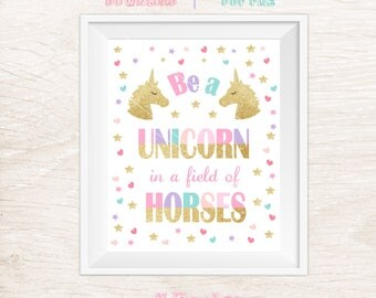 Be A Unicorn In A Field Of Horses Sign, Unicorn Party Sign, Unicorn Birthday, Printable Sign, Unicorn Sig