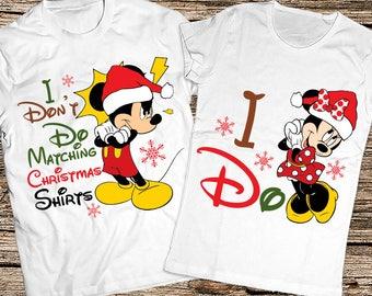 I Dont Do Matching Christmas Shirts, Couple Christmas shirts, Disney Christmas shirts, Funny disney couple shirts, Funny Christmas shirts