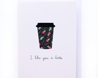 I like you a latte - Greeting card
