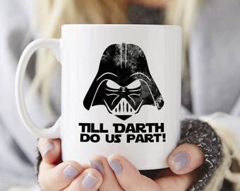Till Darth do us part Mug, Star Wars gift, coffee mug, tea mug, Valentines gift, Valentines day gift, gifts under 50,