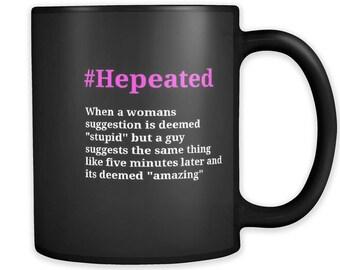 Hepeated Definition Blank 11oz Mug; Inspirational Mug/Trending Mugs / Novelty Mug/Mug With Saying/Quote Mug/Mugs for women/Hepeated/Mugs