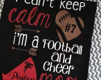 I can't keep calm i'm a football and cheer mom shirt