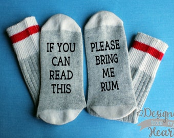 If You Can Read This Please Bring Me Rum Socks - Saying Socks - Gift For Him - Gift for Her -  Stocking Stuffer - Christmas Gift Rum Drinker