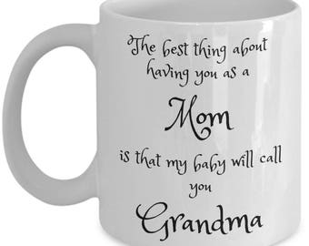 Grandma Mug - First Time Grandma Mug - New Grandparents Coffee Mug - Best Grandma To Be Gift - Grandparents Reveal Gift - For Mom - 11 oz
