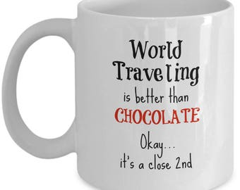 World Travel Mug - Traveler Gifts - Traveling is Better Than Chocolate - 11 oz Coffee Cup for Women Daughter Mom Wife - Retirement Gift Mug