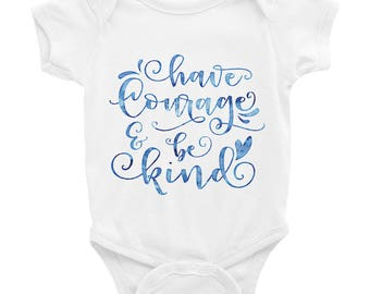 Have courage and be kind Cinderella Infant Bodysuit
