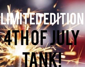 Limited edition 4th of july tank top