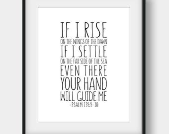 60% OFF If I Rise On The Wings Of The Dawn If I Settle On The Far Side Of The Sea, Psalm 139:9-10, Christian Decor, Bible Verse Print